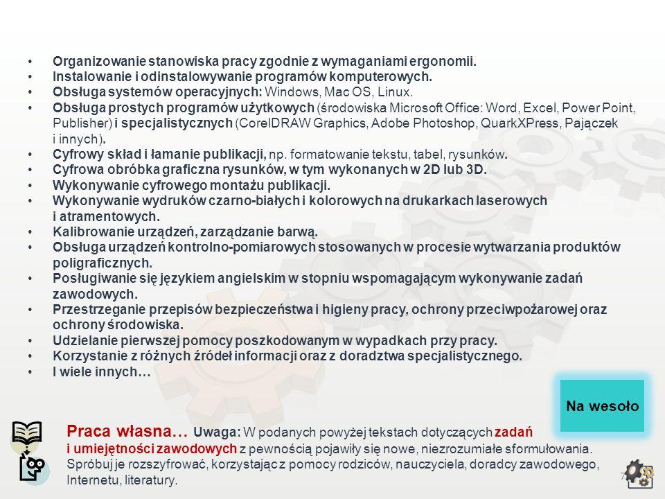 7 Organizowanie stanowiska pracy zgodnie z wymaganiami ergonomii.