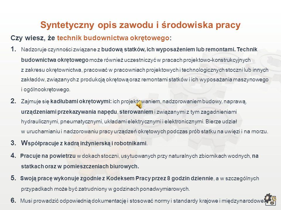 TECHNIK BUDOWNICTWA OKRĘTOWEGO Multimedialna charakterystyka zawodu Nazwa zawodu: TECHNIK BUDOWNICTWA OKRĘTOWEGO Kod zawodu w klasyfikacji szkolnictwa