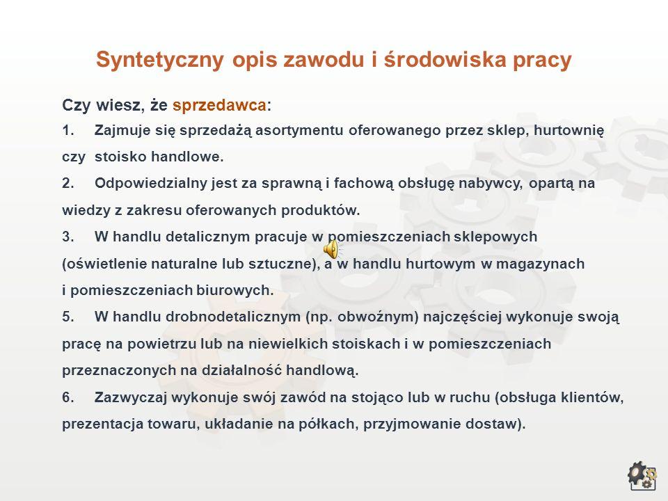 SPRZEDAWCA Multimedialna charakterystyka zawodu Nazwa zawodu: SPRZEDAWCA Kod zawodu w klasyfikacji szkolnictwa zawodowego: 522[01] Kod zawodu w klasyf