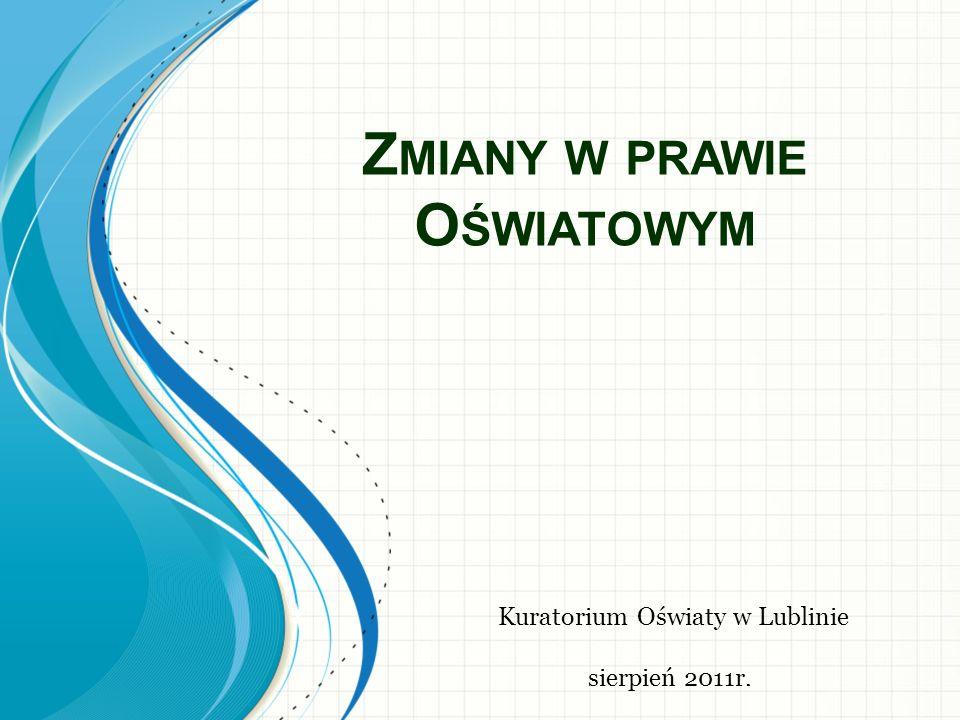 Z MIANY W PRAWIE O ŚWIATOWYM Kuratorium Oświaty w Lublinie sierpień 2011r.