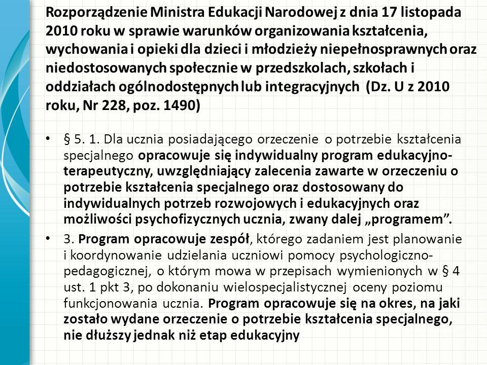 Rozporządzenie Ministra Edukacji Narodowej z dnia 17 listopada 2010 roku w sprawie warunków organizowania kształcenia, wychowania i opieki dla dzieci i młodzieży niepełnosprawnych oraz niedostosowanych społecznie w przedszkolach, szkołach i oddziałach ogólnodostępnych lub integracyjnych (Dz.