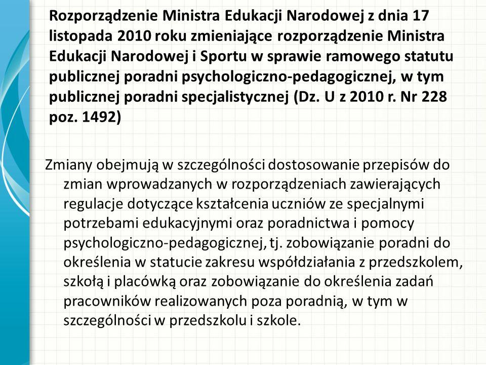 Rozporządzenie Ministra Edukacji Narodowej z dnia 17 listopada 2010 roku zmieniające rozporządzenie Ministra Edukacji Narodowej i Sportu w sprawie ramowego statutu publicznej poradni psychologiczno-pedagogicznej, w tym publicznej poradni specjalistycznej (Dz.