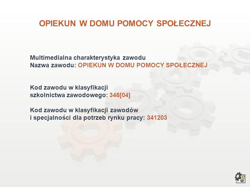 OPIEKUN W DOMU POMOCY SPOŁECZNEJ wersja dla gimnazjum i szkół ponadgimnazjalnych