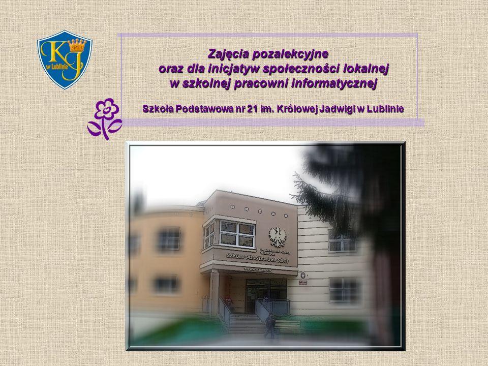 Zajęcia pozalekcyjne oraz dla inicjatyw społeczności lokalnej w szkolnej pracowni informatycznej Szkoła Podstawowa nr 21 im. Królowej Jadwigi w Lublin