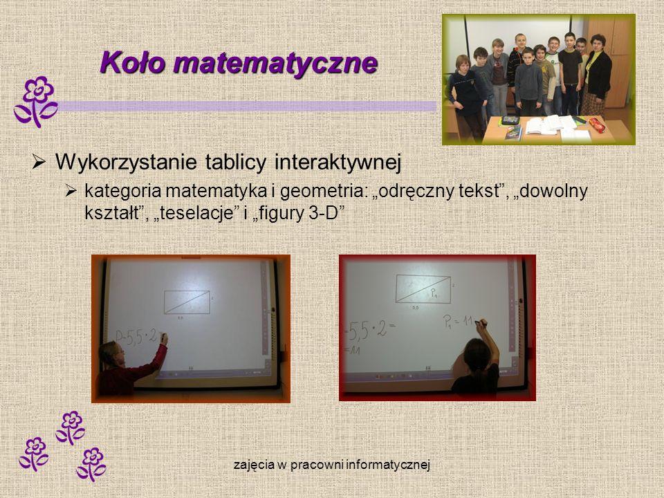 zajęcia w pracowni informatycznej Koło matematyczne Wykorzystanie komputerowych programów edukacyjnych Cabri II eduROM Pakiet matematyczny Mathematica Udostępnione w Internecie – on line