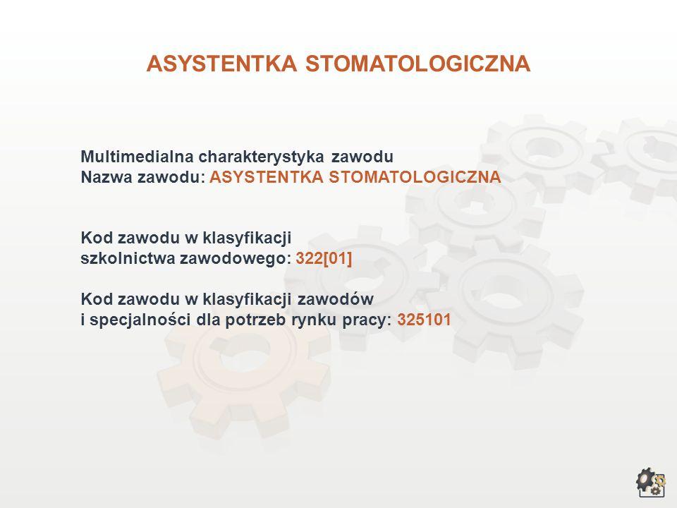 ASYSTENTKA STOMATOLOGICZNA wersja dla gimnazjum i szkół ponadgimnazjalnych