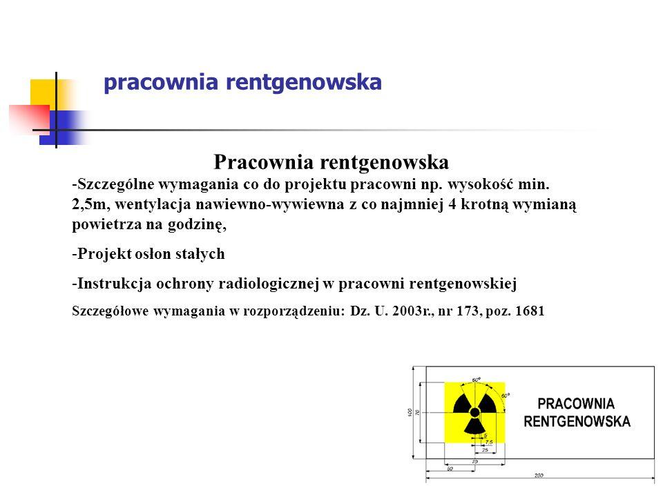 pracownia rentgenowska Pracownia rentgenowska -Szczególne wymagania co do projektu pracowni np. wysokość min. 2,5m, wentylacja nawiewno-wywiewna z co
