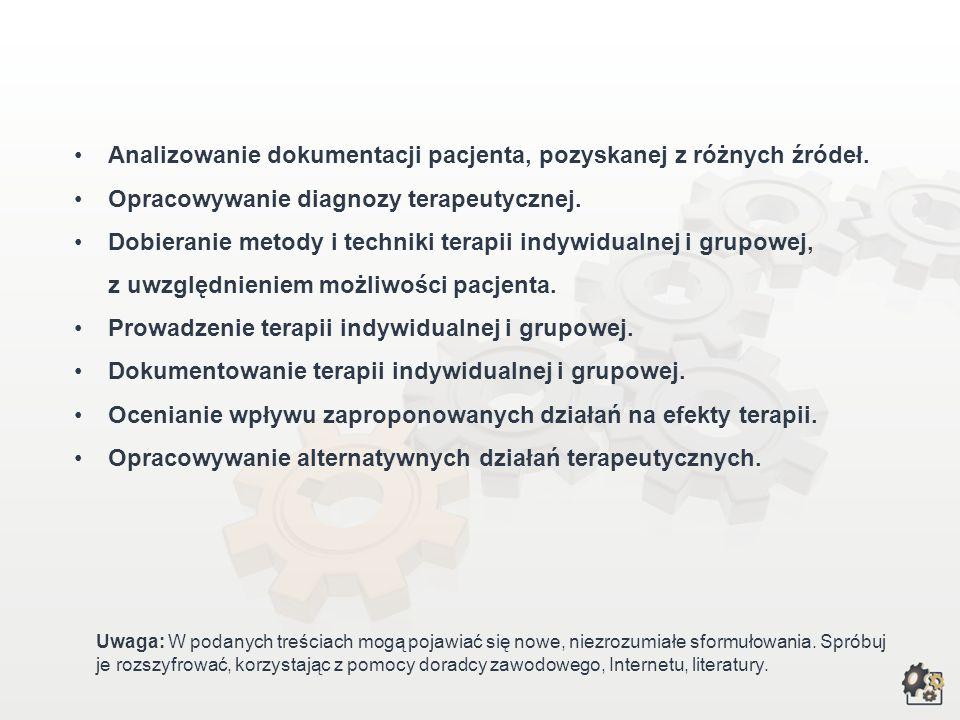 Analizowanie dokumentacji pacjenta, pozyskanej z różnych źródeł.