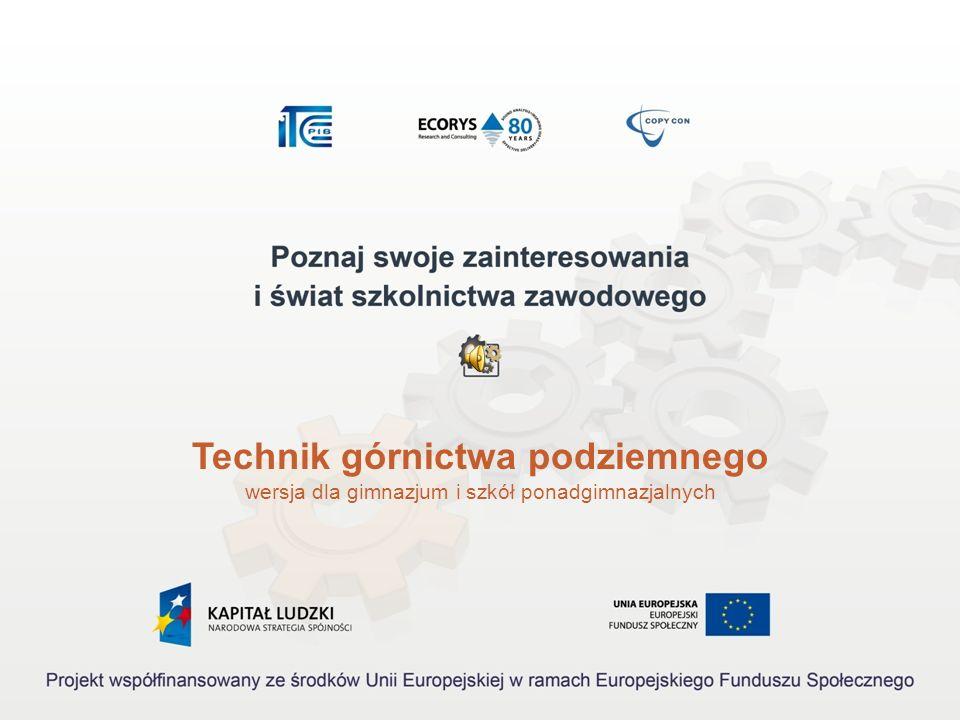 Technik górnictwa podziemnego wersja dla gimnazjum i szkół ponadgimnazjalnych