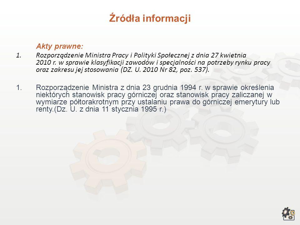 III. Przy opracowywaniu charakterystyki wykorzystaliśmy poniższe źródła informacji: 1.DORADCA 2000 – przewodnik po zawodach, technik górnictwa, https: