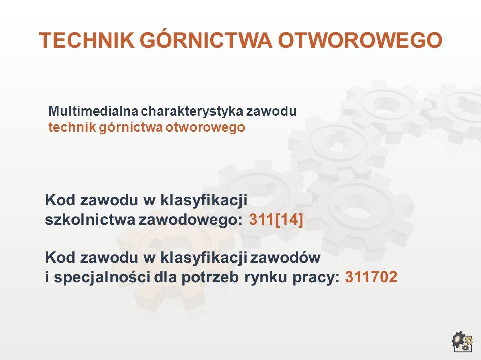 TECHNIK GÓRNICTWA OTWOROWEGO wersja dla gimnazjum i szkół ponadgimnazjalnych