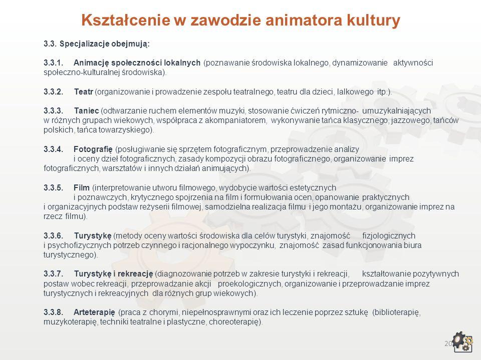 19 Kształcenie w zawodzie animatora kultury 3.Czego będziesz się uczył w szkole policealnej, przygotowując się do wykonywania zawodu animatora kultury.