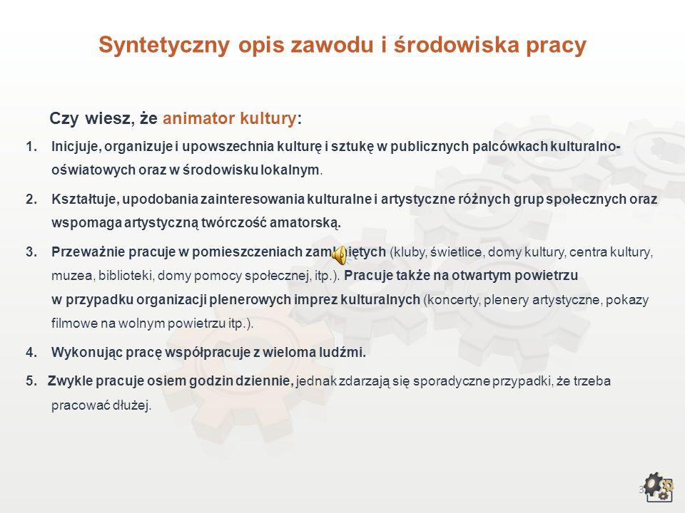 2 A NIMATOR KULTURY Multimedialna charakterystyka zawodu Nazwa zawodu: A NIMATOR KULTURY Kod zawodu w klasyfikacji szkolnictwa zawodowego: 347[03] Kod