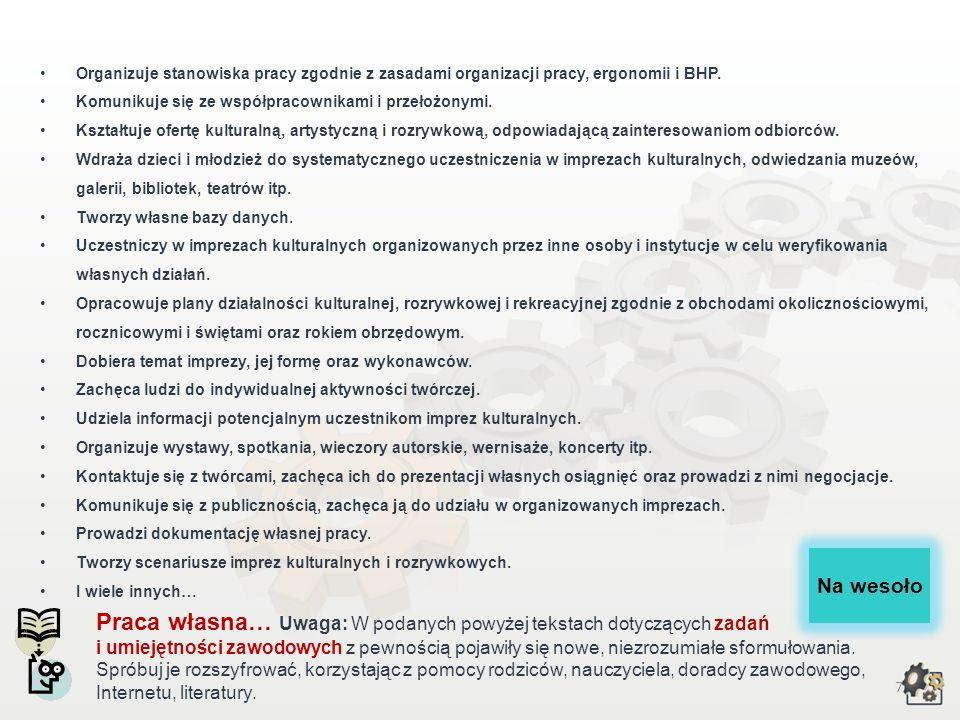 7 Organizuje stanowiska pracy zgodnie z zasadami organizacji pracy, ergonomii i BHP.