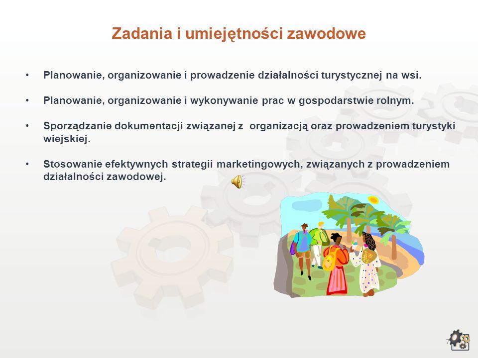 7 Zadania i umiejętności zawodowe Planowanie, organizowanie i prowadzenie działalności turystycznej na wsi.