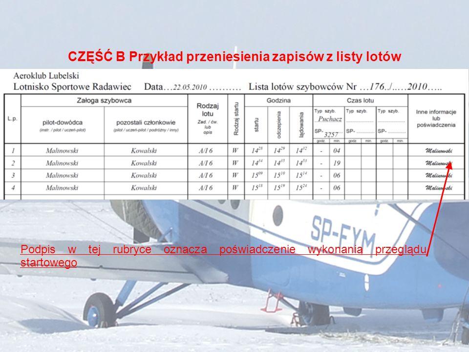 CZĘŚĆ B Przykład przeniesienia zapisów z listy lotów Podpis w tej rubryce oznacza poświadczenie wykonania przeglądu startowego
