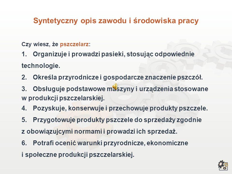 PSZCZELARZ Multimedialna charakterystyka zawodu Nazwa zawodu: pszczelarz Kod zawodu w klasyfikacji szkolnictwa zawodowego: 612[01] Kod zawodu w klasyf