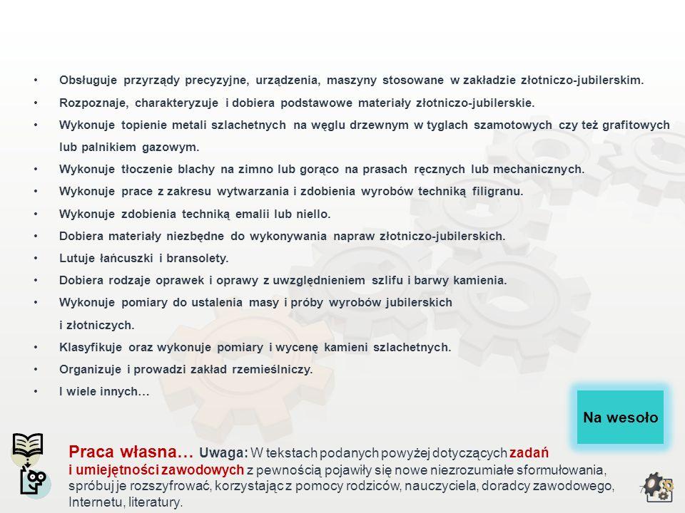 6 Zadania i umiejętności zawodowe Zabezpiecza miejsca pracy zgodnie z przepisami bezpieczeństwa i higieny pracy, ochrony przeciwpożarowej i ochrony śr