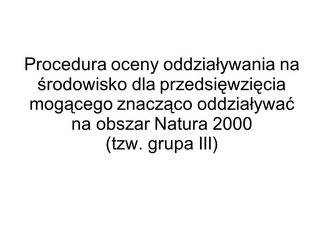 Procedura oceny oddziaływania na środowisko dla przedsięwzięcia mogącego znacząco oddziaływać na obszar Natura 2000 (tzw. grupa III)