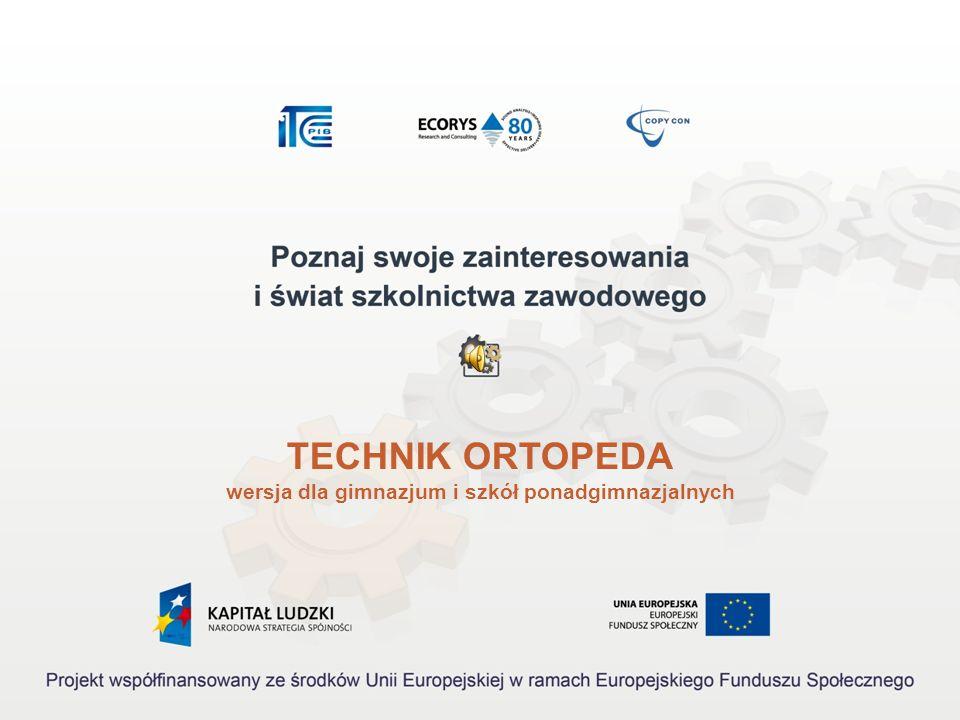 TECHNIK ORTOPEDA wersja dla gimnazjum i szkół ponadgimnazjalnych