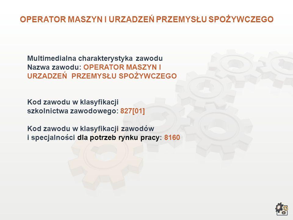 OPERATOR MASZYN I URZADZEŃ PRZEMYSŁU SPOŻYWCZEGO wersja dla gimnazjum i szkół ponadgimnazjalnych