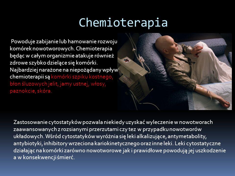 Chemioterapia Zastosowanie cytostatyków pozwala niekiedy uzyskać wyleczenie w nowotworach zaawansowanych z rozsianymi przerzutami czy tez w przypadku nowotworów układowych.