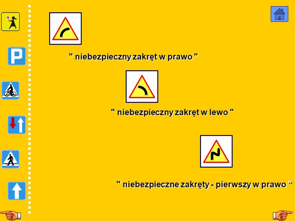 niebezpieczny zakręt w prawo niebezpieczny zakręt w prawo niebezpieczny zakręt w lewo niebezpieczne zakręty - pierwszy w prawo