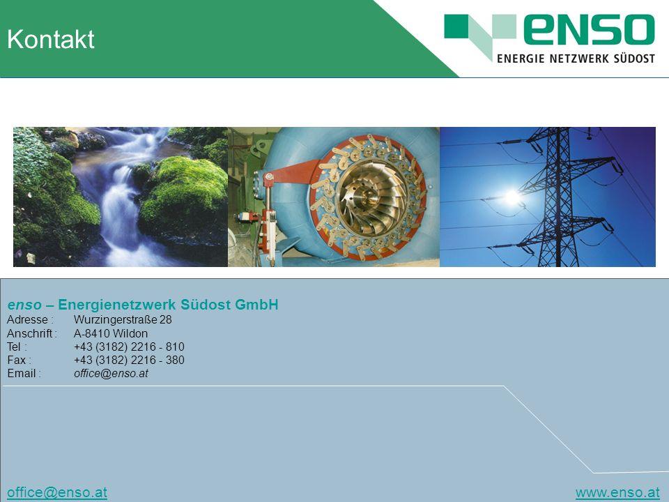 Kontakt enso – Energienetzwerk Südost GmbH Adresse : Wurzingerstraße 28 Anschrift : A-8410 Wildon Tel : +43 (3182) 2216 - 810 Fax : +43 (3182) 2216 - 380 Email : office@enso.at office@enso.atoffice@enso.at www.enso.atwww.enso.at