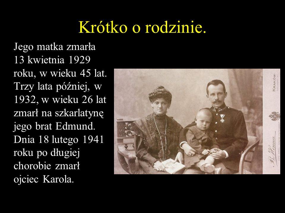 Krótko o rodzinie.Jego matka zmarła 13 kwietnia 1929 roku, w wieku 45 lat.