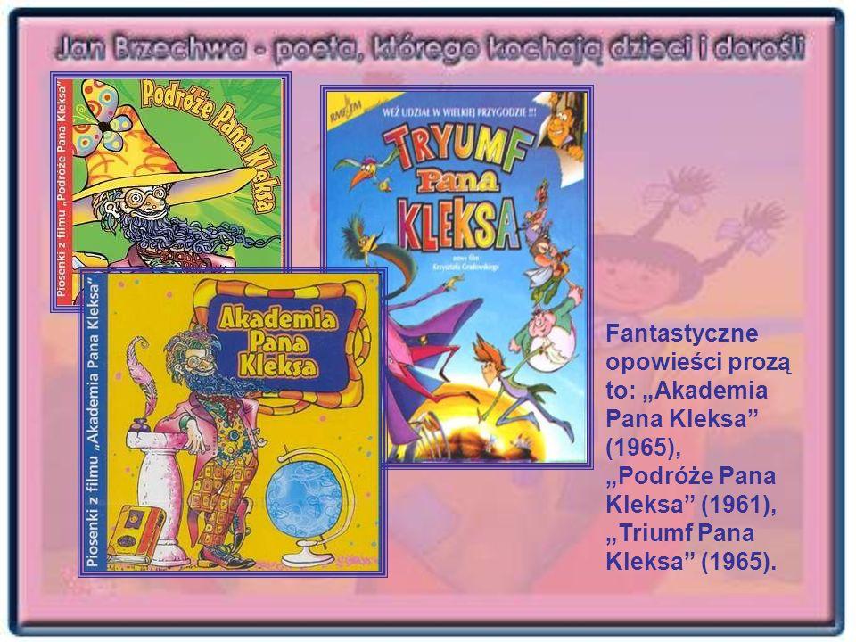 Fantastyczne opowieści prozą to: Akademia Pana Kleksa (1965), Podróże Pana Kleksa (1961), Triumf Pana Kleksa (1965).