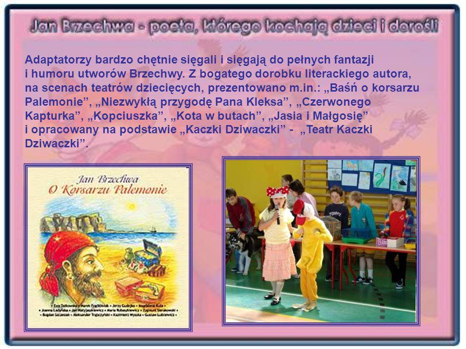 Adaptatorzy bardzo chętnie sięgali i sięgają do pełnych fantazji i humoru utworów Brzechwy. Z bogatego dorobku literackiego autora, na scenach teatrów