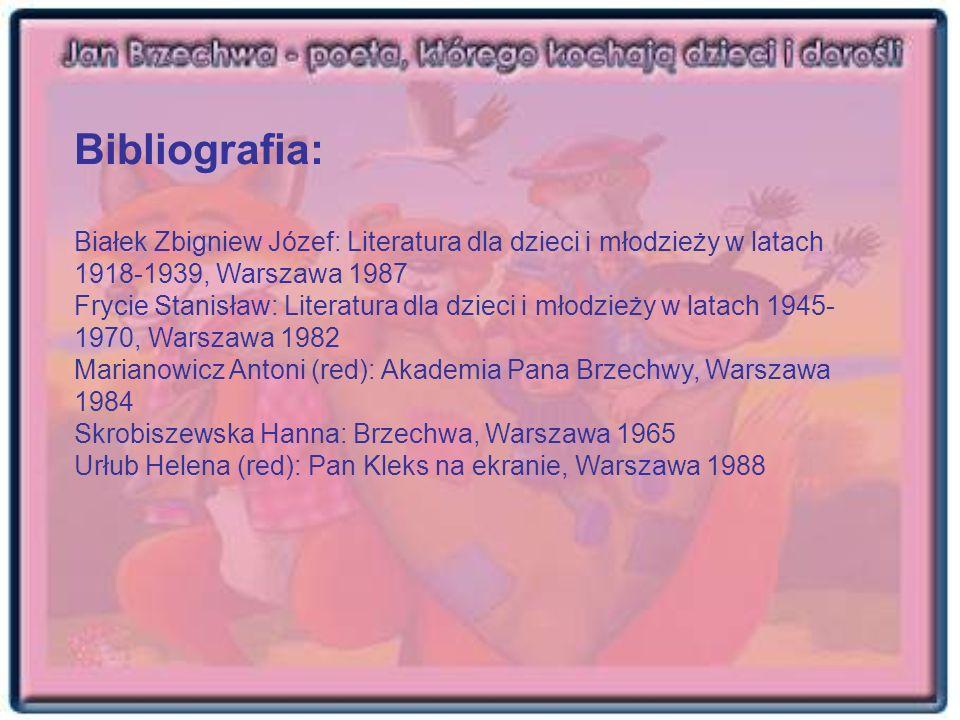 Bibliografia: Białek Zbigniew Józef: Literatura dla dzieci i młodzieży w latach 1918-1939, Warszawa 1987 Frycie Stanisław: Literatura dla dzieci i mło