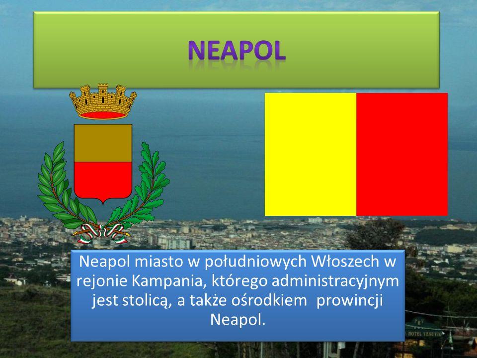 Neapol miasto w południowych Włoszech w rejonie Kampania, którego administracyjnym jest stolicą, a także ośrodkiem prowincji Neapol.