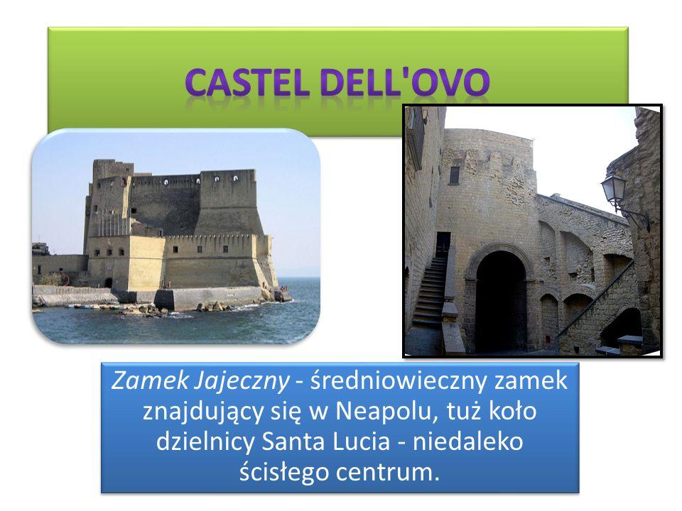 Zamek Jajeczny - średniowieczny zamek znajdujący się w Neapolu, tuż koło dzielnicy Santa Lucia - niedaleko ścisłego centrum.