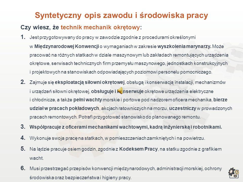 TECHNIK MECHANIK OKRĘTOWY Multimedialna charakterystyka zawodu Nazwa zawodu: TECHNIK MECHANIK OKRĘTOWY Kod zawodu w klasyfikacji szkolnictwa zawodoweg