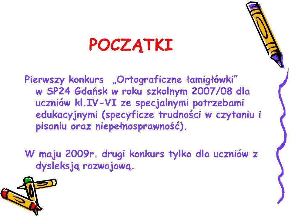 POCZĄTKI Pierwszy konkurs Ortograficzne łamigłówki w SP24 Gdańsk w roku szkolnym 2007/08 dla uczniów kl.IV-VI ze specjalnymi potrzebami edukacyjnymi (