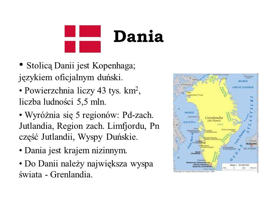 Dania Stolicą Danii jest Kopenhaga; językiem oficjalnym duński. Powierzchnia liczy 43 tys. km 2, liczba ludności 5,5 mln. Wyróżnia się 5 regionów: Pd-