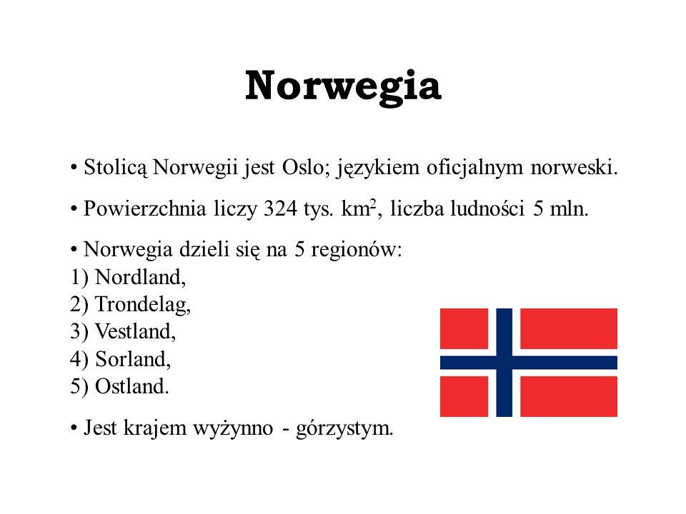 Norwegia Stolicą Norwegii jest Oslo; językiem oficjalnym norweski. Powierzchnia liczy 324 tys. km 2, liczba ludności 5 mln. Norwegia dzieli się na 5 r