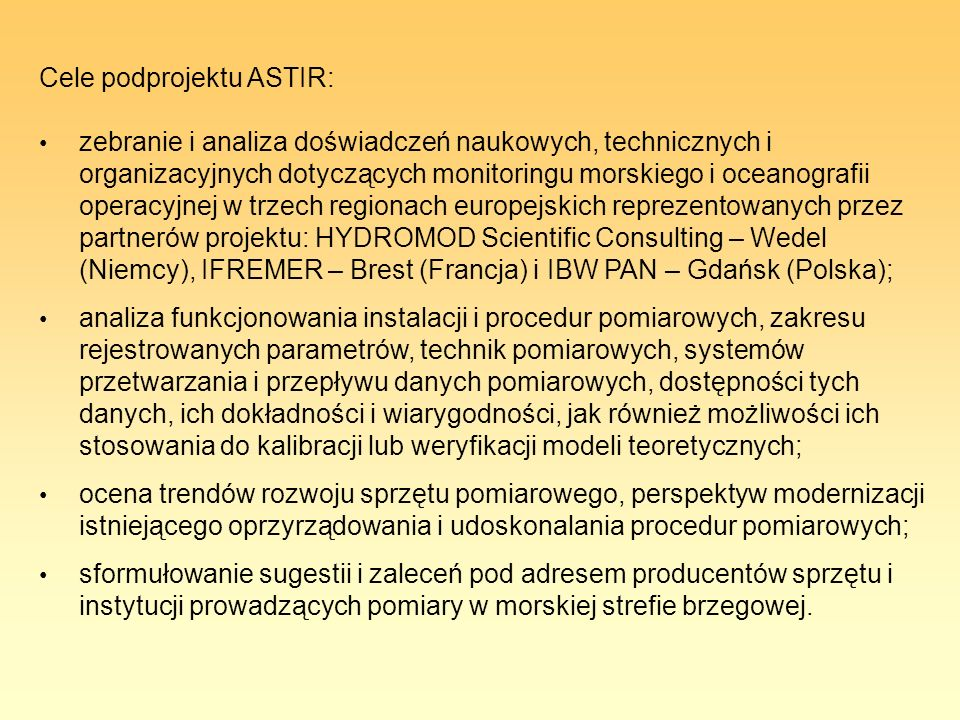 Cele podprojektu ASTIR: zebranie i analiza doświadczeń naukowych, technicznych i organizacyjnych dotyczących monitoringu morskiego i oceanografii oper