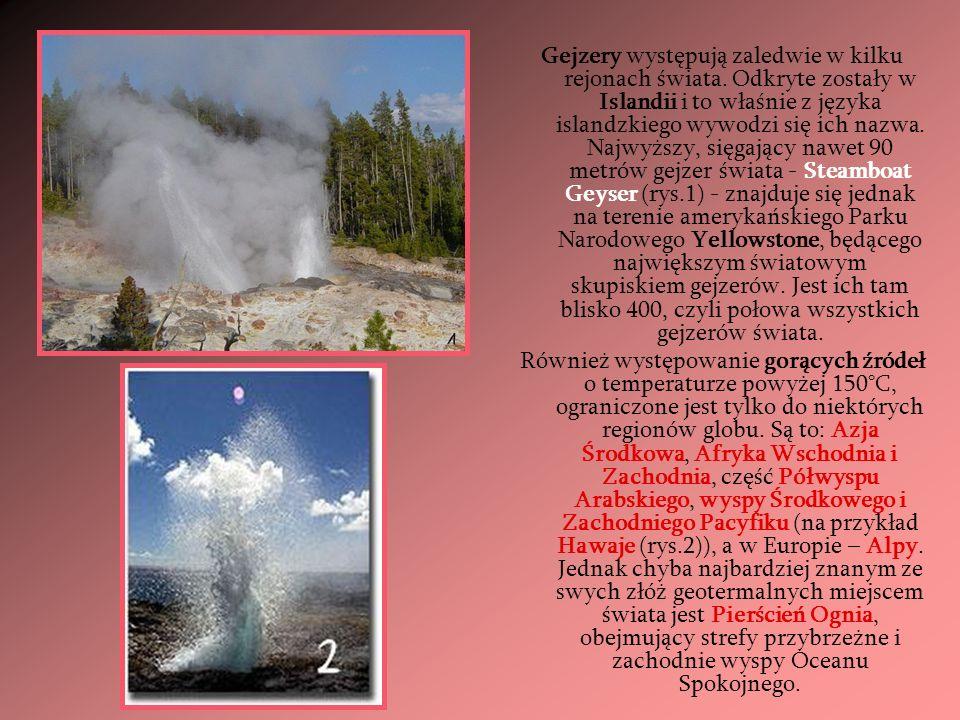 Gejzery występują zaledwie w kilku rejonach świata. Odkryte zostały w Islandii i to właśnie z języka islandzkiego wywodzi się ich nazwa. Najwyższy, si