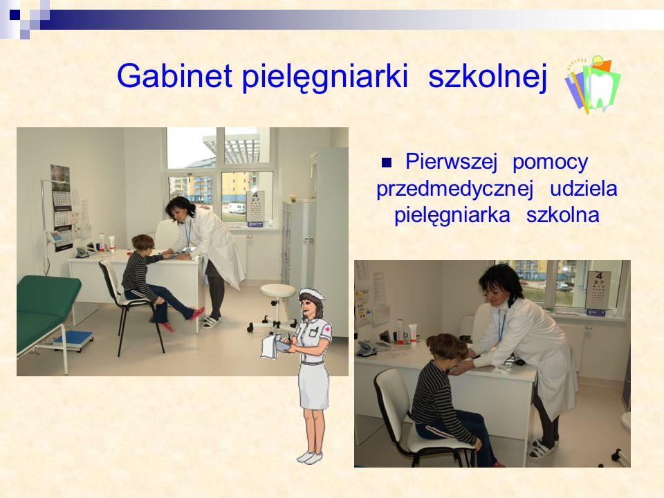 Gabinet pielęgniarki szkolnej Pierwszej pomocy przedmedycznej udziela pielęgniarka szkolna