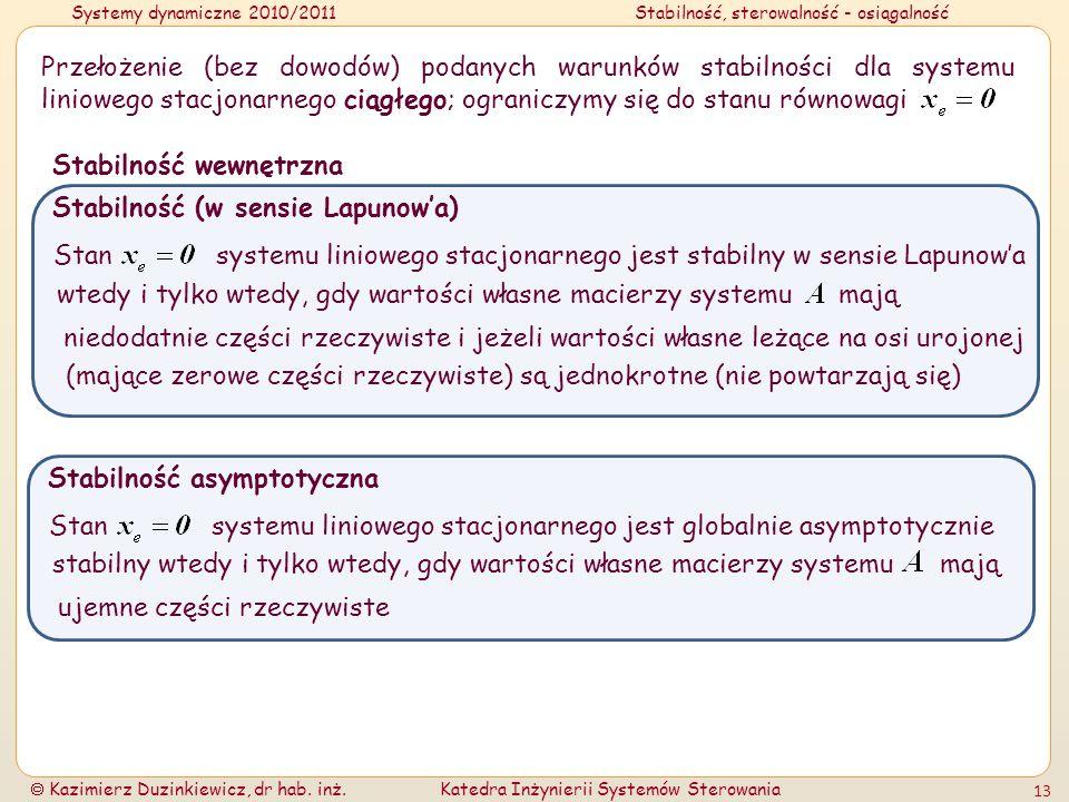 Systemy dynamiczne 2010/2011Stabilność, sterowalność - osiągalność Kazimierz Duzinkiewicz, dr hab. inż.Katedra Inżynierii Systemów Sterowania 13 Przeł