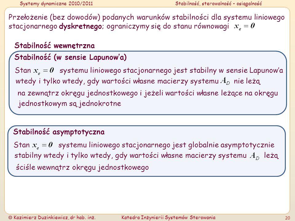 Systemy dynamiczne 2010/2011Stabilność, sterowalność - osiągalność Kazimierz Duzinkiewicz, dr hab. inż.Katedra Inżynierii Systemów Sterowania 20 Przeł