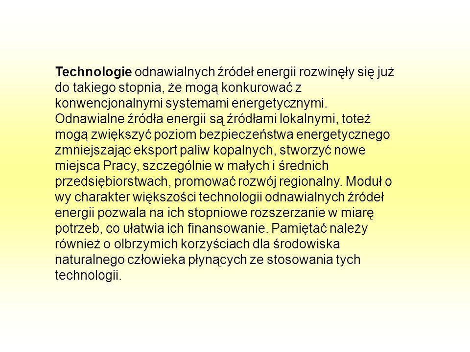 Technologie odnawialnych źródeł energii rozwinęły się już do takiego stopnia, że mogą konkurować z konwencjonalnymi systemami energetycznymi. Odnawial