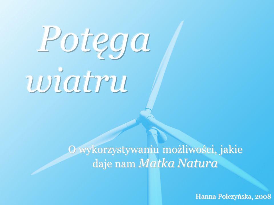 O wykorzystywaniu możliwości, jakie daje nam Matka Natura Hanna Połczyńska, 2008