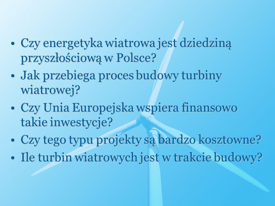 Czy energetyka wiatrowa jest dziedziną przyszłościową w Polsce?Czy energetyka wiatrowa jest dziedziną przyszłościową w Polsce? Jak przebiega proces bu