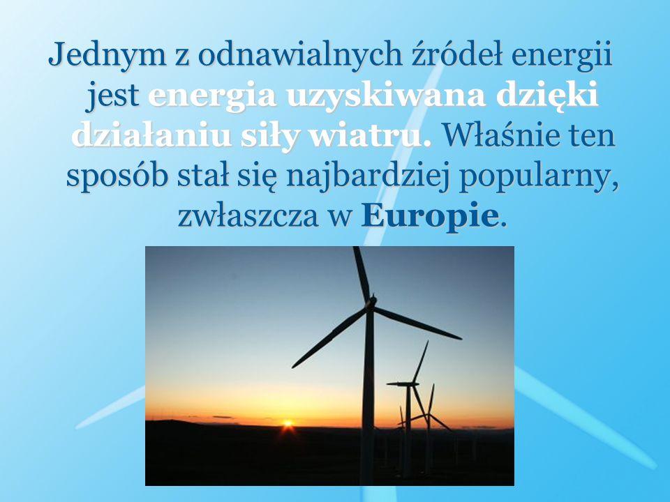 Jednym z odnawialnych źródeł energii jest energia uzyskiwana dzięki działaniu siły wiatru. Właśnie ten sposób stał się najbardziej popularny, zwłaszcz
