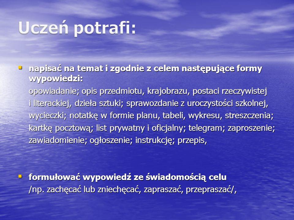 napisać na temat i zgodnie z celem następujące formy wypowiedzi: napisać na temat i zgodnie z celem następujące formy wypowiedzi: opowiadanie; opis pr