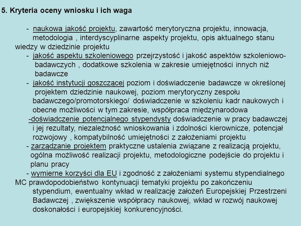 5. Kryteria oceny wniosku i ich waga - naukowa jakość projektu, zawartość merytoryczna projektu, innowacja, metodologia, interdyscyplinarne aspekty pr