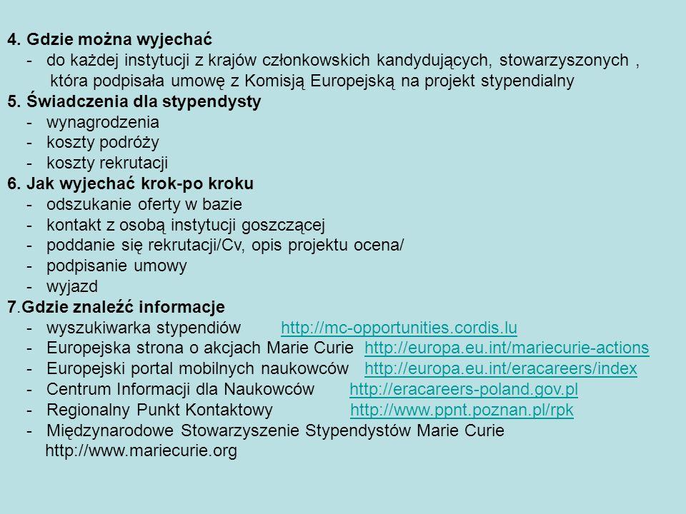 4. Gdzie można wyjechać - do każdej instytucji z krajów członkowskich kandydujących, stowarzyszonych, która podpisała umowę z Komisją Europejską na pr
